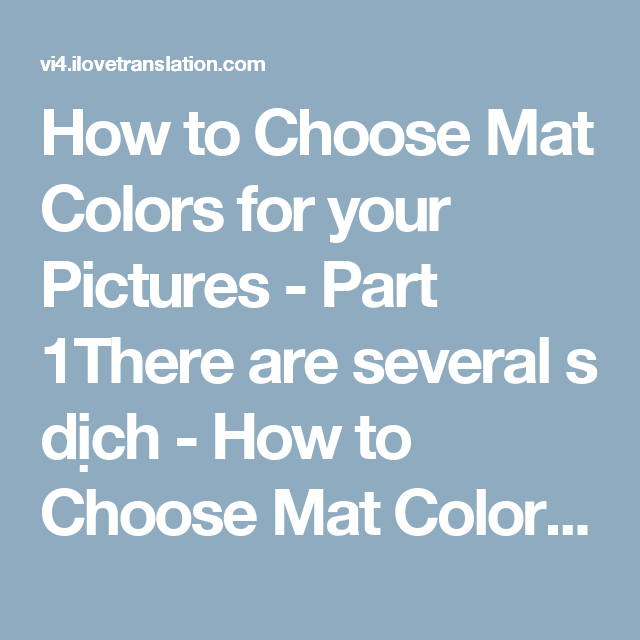 How To Choose Mat Colors For Your Pictures Part 1there Are Several