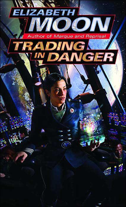 Trading in Danger by Elizabeth Moon.