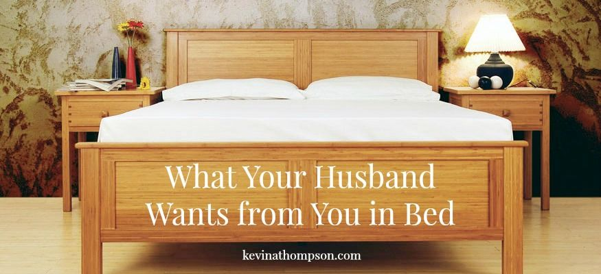 Wife what wants bed your in The Nastiest