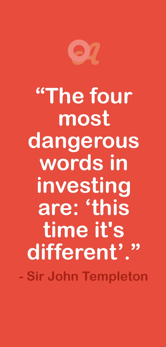 The Four Most Dangerous Words In Investing Are This Time It S Different Sir John Templeton Investment Quotes Investing Trading Courses