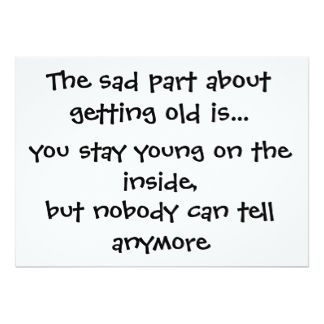 the sad part about getting old is - Google Search