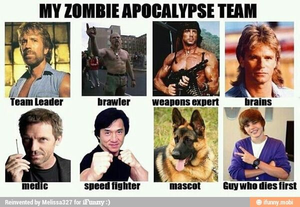 The Guy Who Dies First D Zombie Apocalypse Team Zombie Humor Justin Bieber Funny