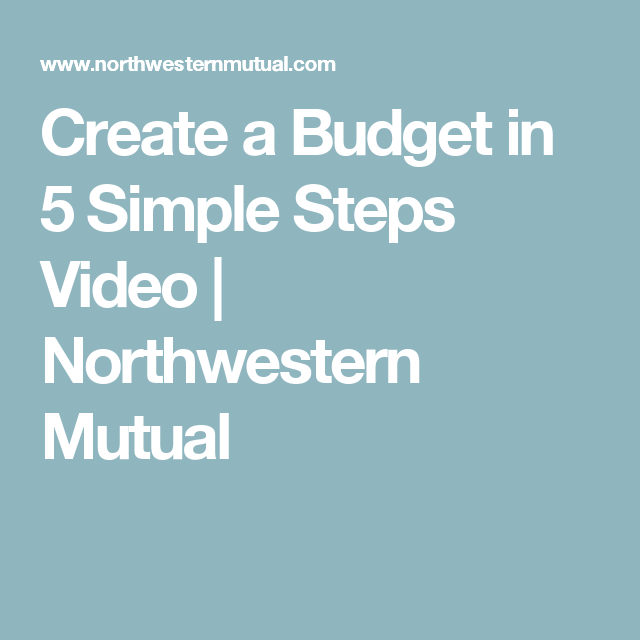 Create A Budget In 60 Simple Steps Video Northwestern Mutual Unique Northwestern Mutual Life Insurance Quote