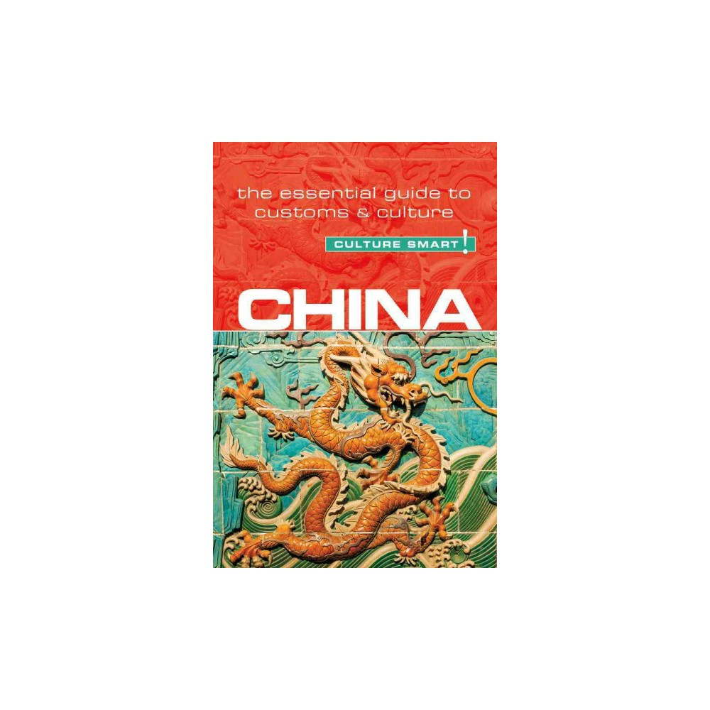 China - Culture Smart! : The Essential Guide to Customs & Culture (Paperback) (Kathy Flower)
