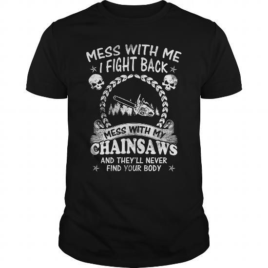 Chainsaw I fight back #jobs #tshirts #MESS #gift #ideas #Popular #Everything #Videos #Shop #Animals #pets #Architecture #Art #Cars #motorcycles #Celebrities #DIY #crafts #Design #Education #Entertainment #Food #drink #Gardening #Geek #Hair #beauty #Health #fitness #History #Holidays #events #Home decor #Humor #Illustrations #posters #Kids #parenting #Men #Outdoors #Photography #Products #Quotes #Science #nature #Sports #Tattoos #Technology #Travel #Weddings #Women