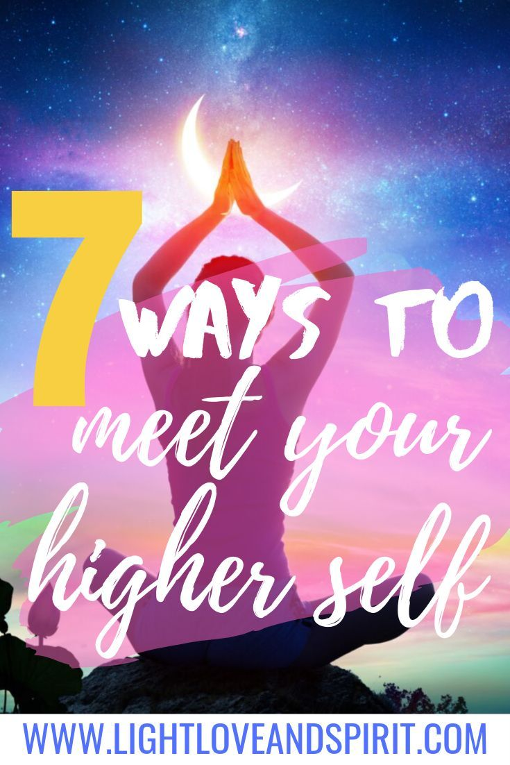7 Ways To Connect With The Higher Self in 2020 | Self ...