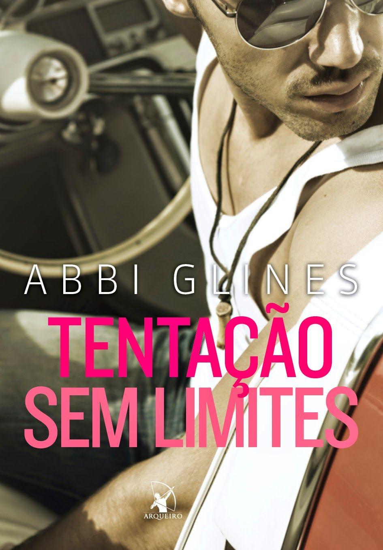 Opinião de Uma Leitora: Tentação Sem Limites (Sem Limites #2), de Abbi Glines