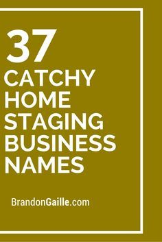 250 Catchy Home Staging Business Names With Images Design