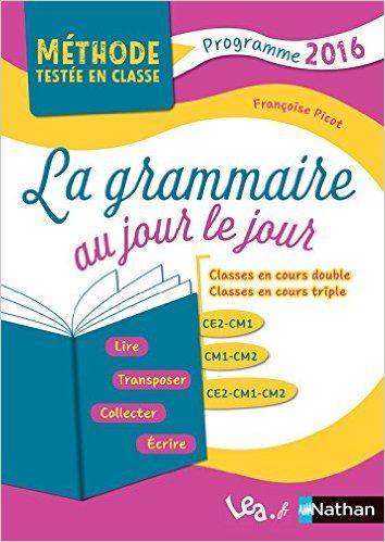 Telecharger La Grammaire Au Jour Le Jour De Francoise Picot