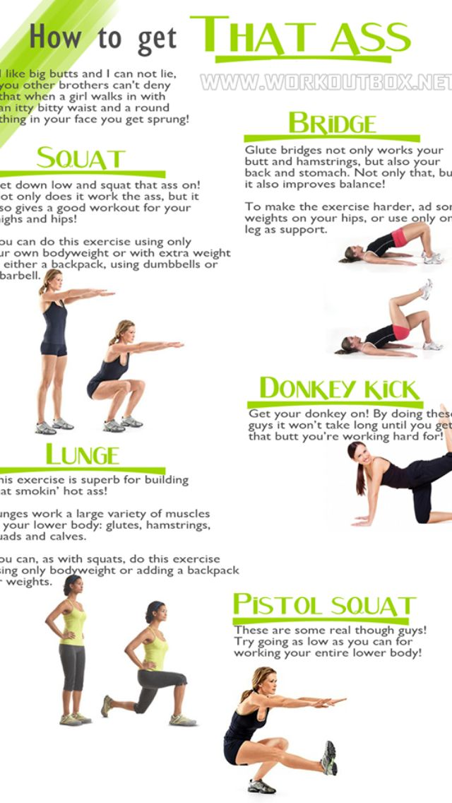 Do any variety of these moves to sculpt that booty of your dreams! Add weight to increase muscle mass
