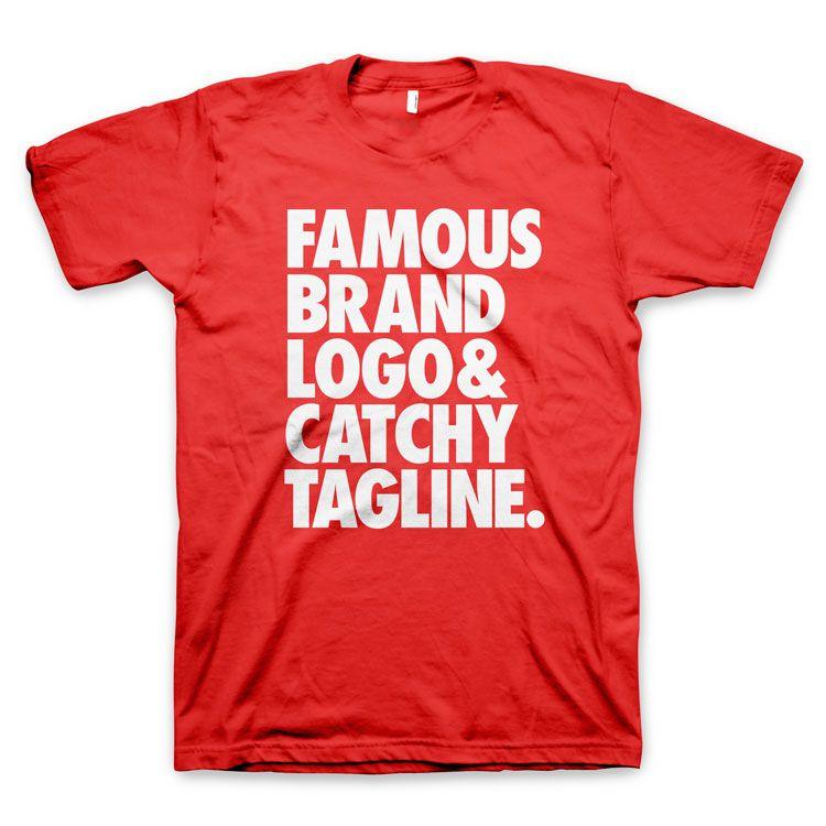 Famous Brand Logo And Catchy Tagline T Shirts T E E O L O G Y