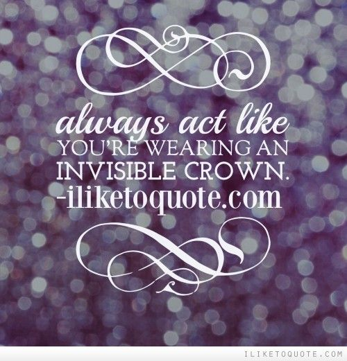 The Best Collection Of Quotes And Sayings At Iliketoquote Queen Quotes Image Quotes Invisible Crown