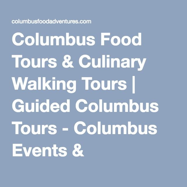 The Most Delicious Columbus Tour Discover Some Of Best Restaurants With Our Experienced Guide