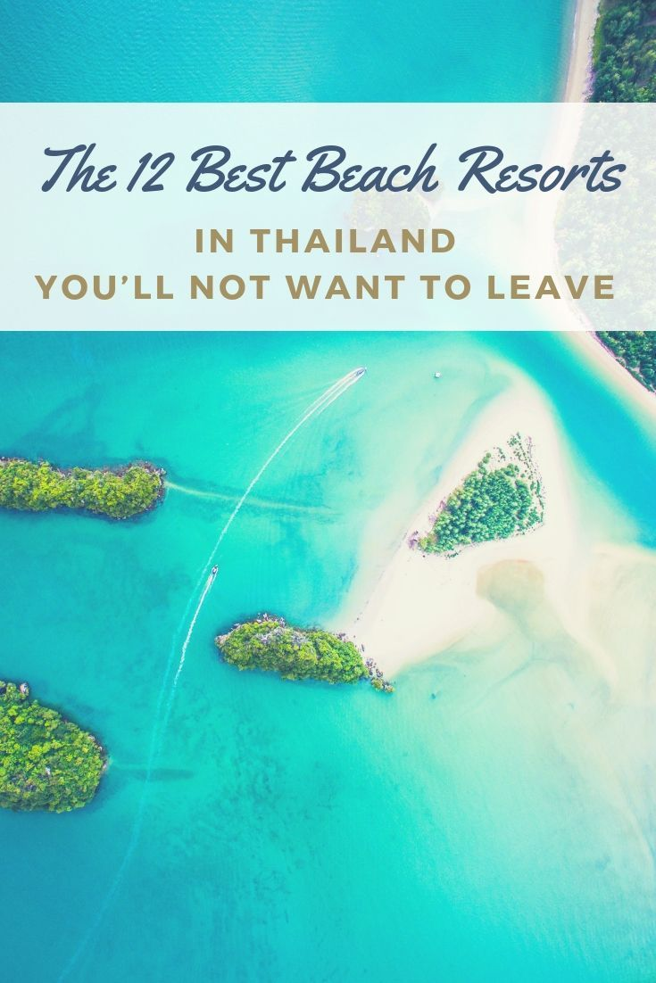 The Best Resorts In Thailand You'll Never Want To Leave – Thailand beach resorts