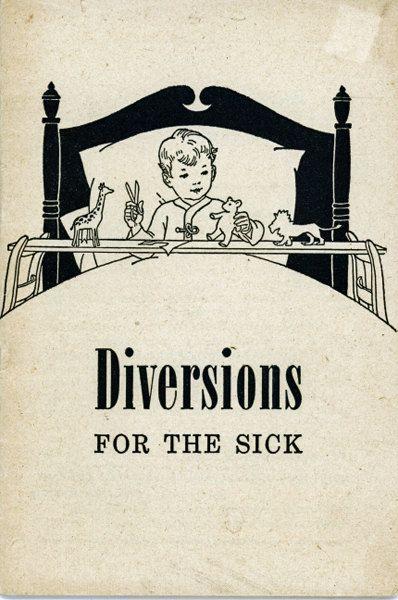 ☤ MD ☞☆☆☆ Ephemera 1950s Medical Pamphlet - Diversions For the Sick - John Hancock Company -