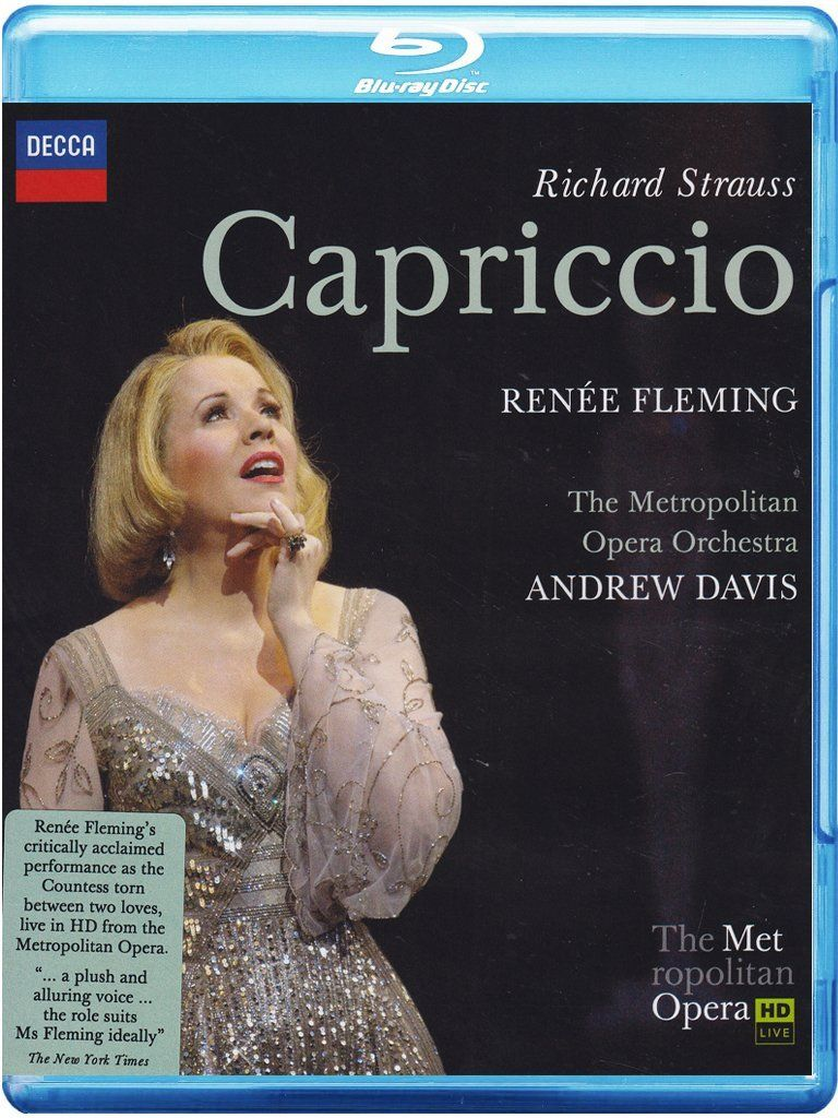 Richard Strauss: Capriccio (2011) ($32.08) http://www.amazon.com/exec/obidos/ASIN/B005R07ZP6/hpb2-20/ASIN/B005R07ZP6 We have never known this opera though we knew many others. - Voices and the entire production was well done. - Joseph Kaiser's portrayal of his role is a good foil to Ms. Fleming's characterization.