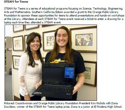 Pictured: Councilwoman and Orange Public Library Foundation President Kim Nichols with Dana Davidson, winner of the STEAM for Teens laptop prize. Dana is a junior at El Modena High School.