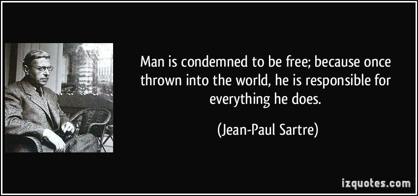 man is condemned to be free