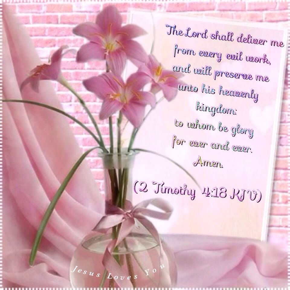 The Lord shall deliver me from every evil work, and will preserve me ...