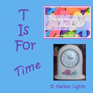 T is for Time - @Marcy Crabtree