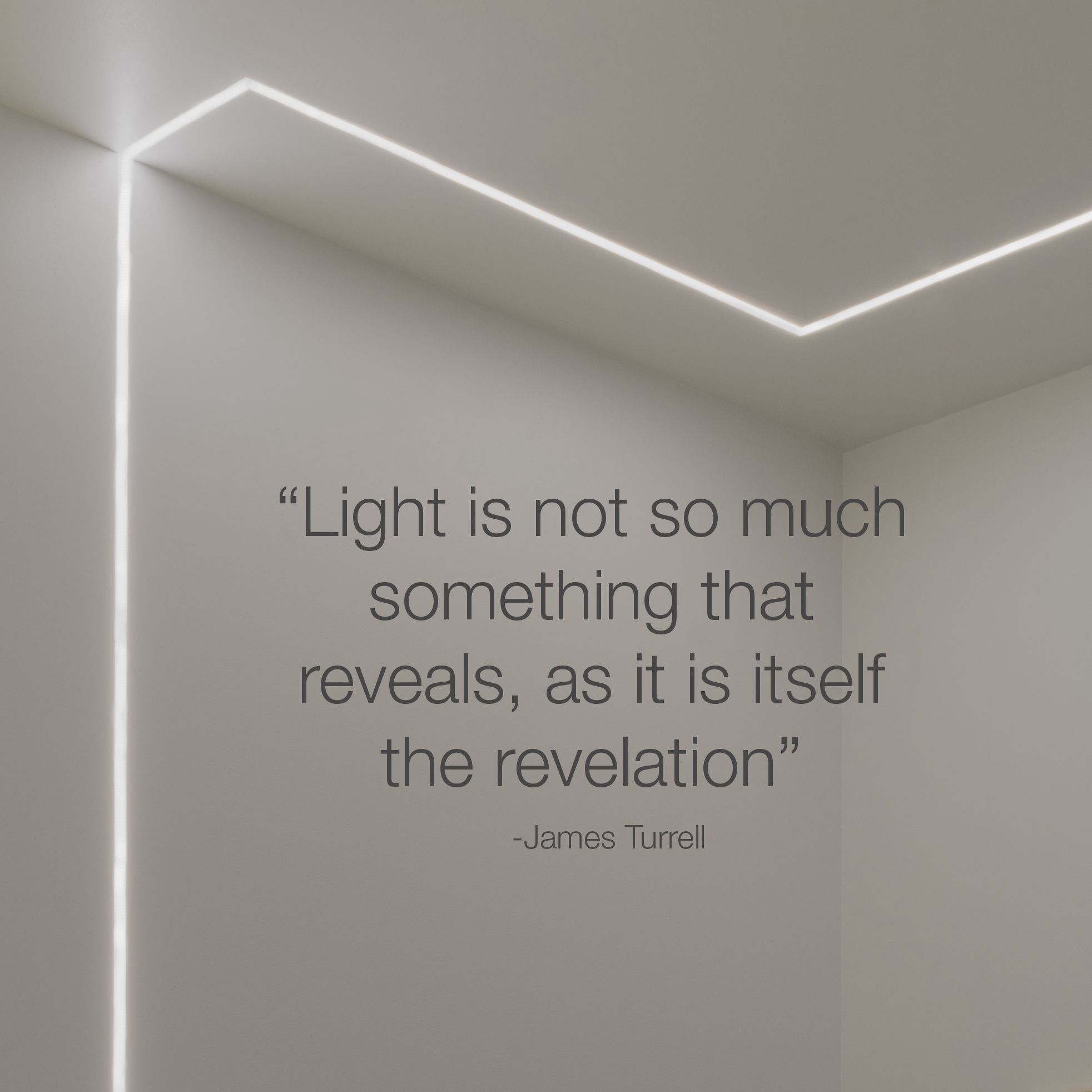 Light is not so much something that reveals, as it is itself the