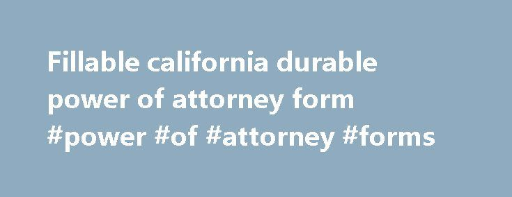 Fillable california durable power of attorney form #power #of - durable power of attorney form