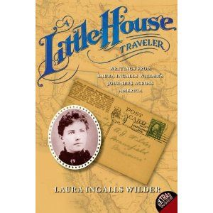 A Little House Traveler: Writings from LIW's Journeys Across America. Loved reading about her trips by covered wagon, train, and then car.