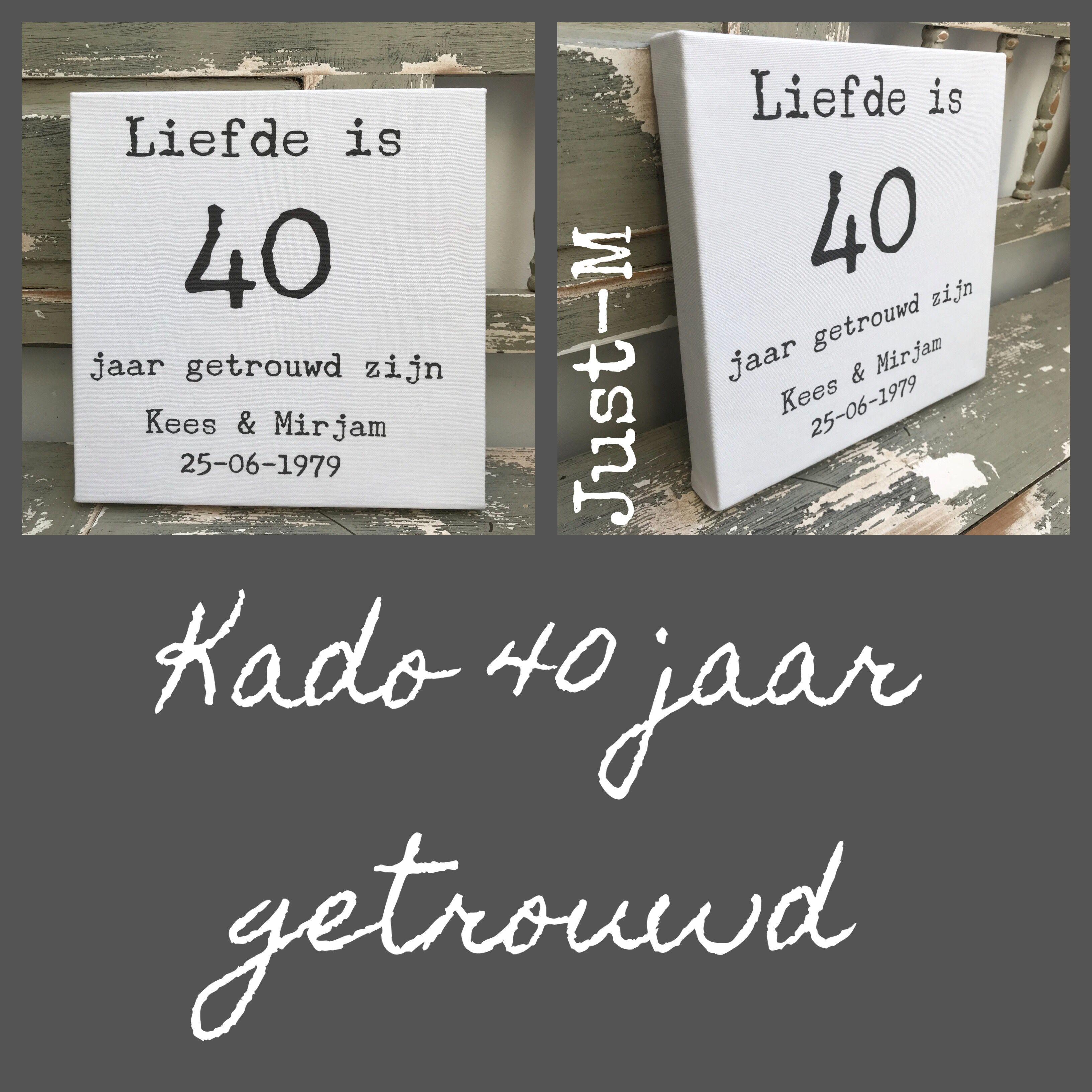 Kado Jubileum Canvasdoek Liefde Is 40 Jaar Getrouwd Zijn