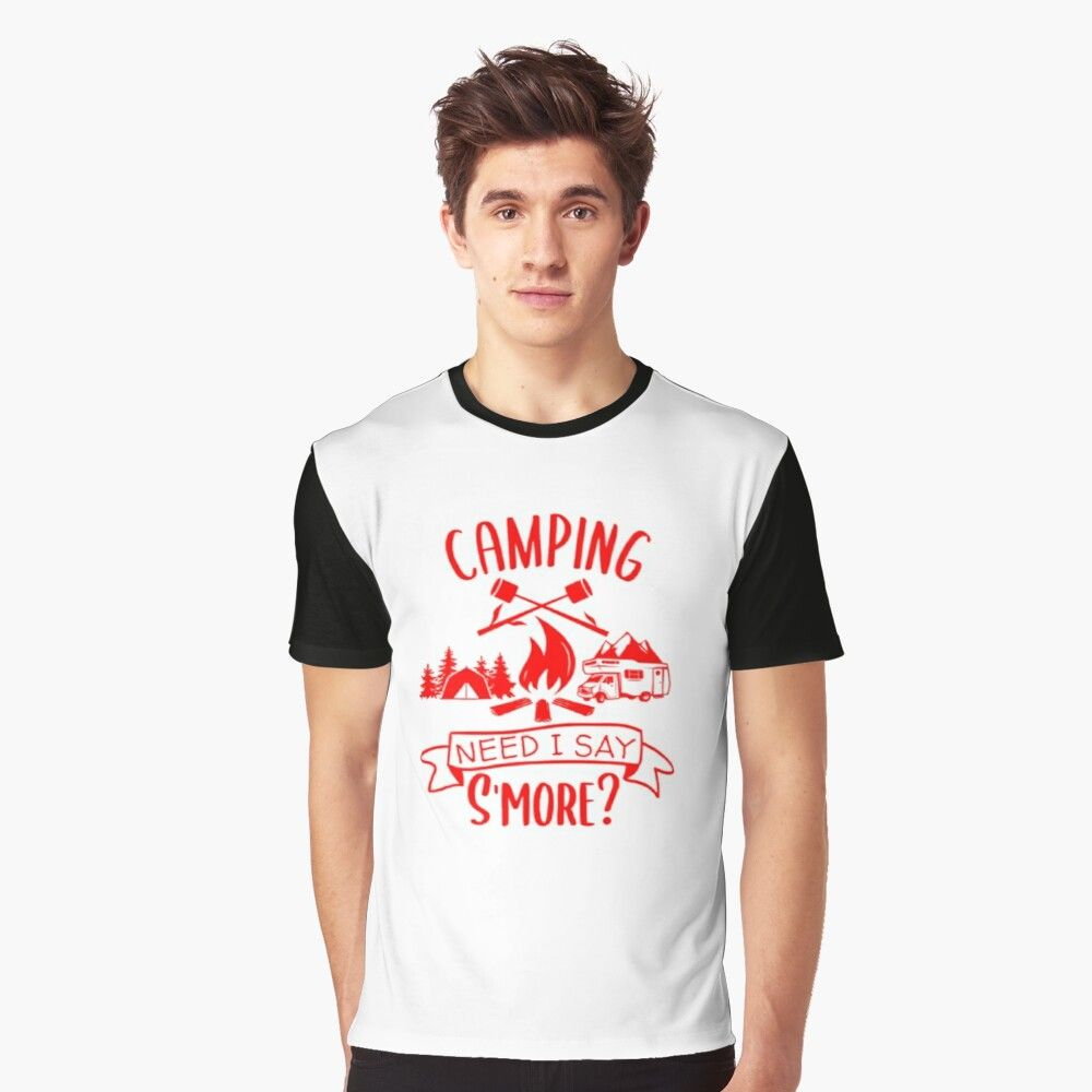 Funny Camping Humour Need I Say Smore Graphic T-Shirt by Sarahlovee