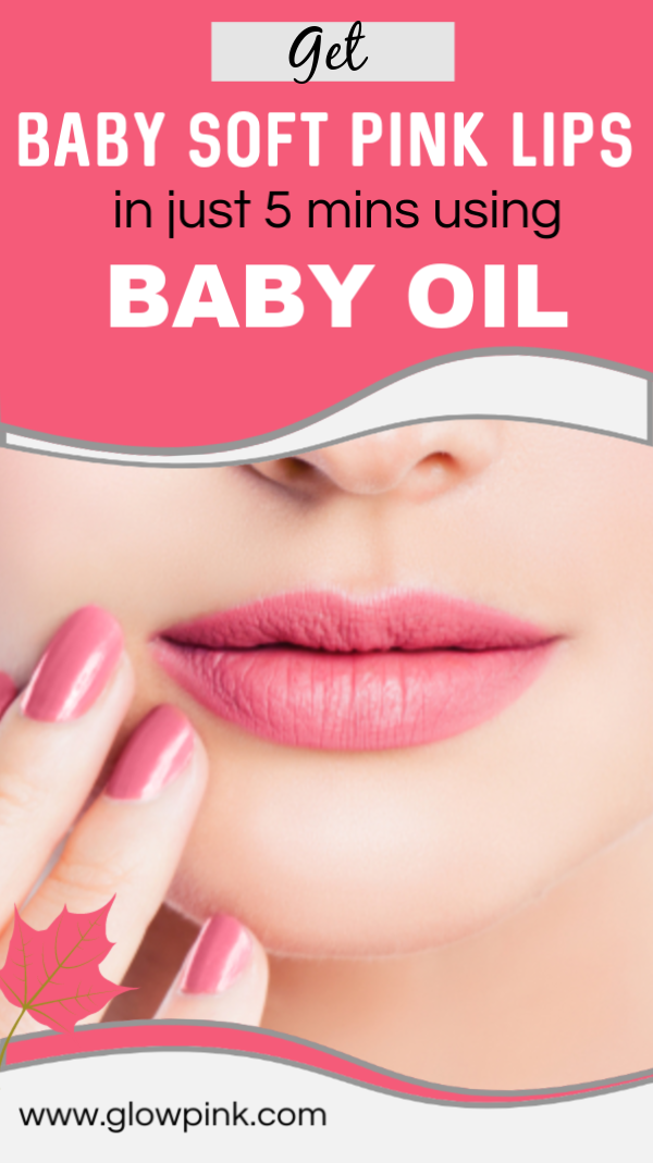 Use baby oil to get soft pink lips in just 5 minutes -  Use Baby Oil To Get Soft Pink Lips In Just