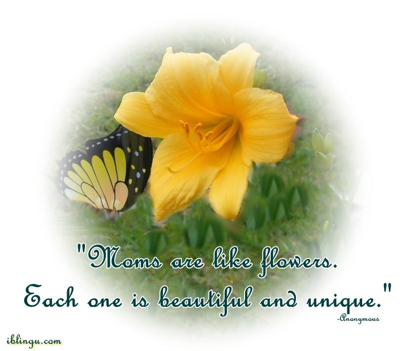 moms are like flowers each one is beautiful and unique mother