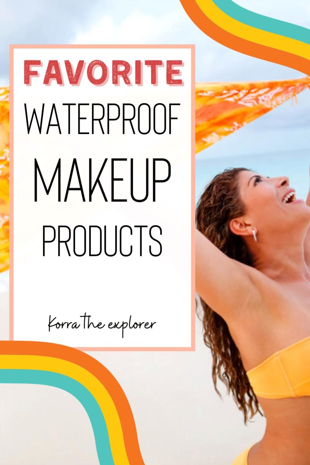 Favorite waterproof makeup products! The best waterproof makeup favorites. The makeup that will really stay on all day. #makeup #makeupfavorites #longlastingmakeup #stayonmakeup #beautyblogger
