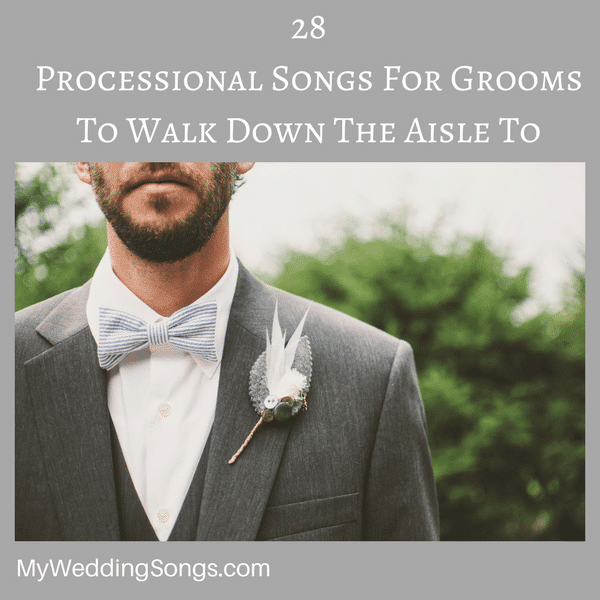 28 Processional Songs For Grooms