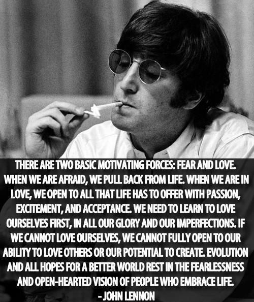 Love Fear Is The Root Of All Evil John Lennon Quotes Inspirational Quotes John Lennon
