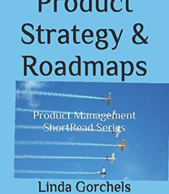 Product Strategy  Roadmaps Product Management Shortread Series