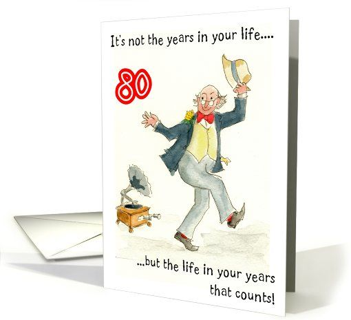 Light Hearted Birthday Card For A 80 Yr Old