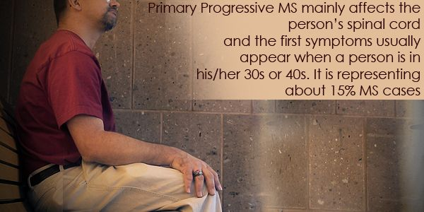 Primary Progressive MS mainly affects the person's spinal