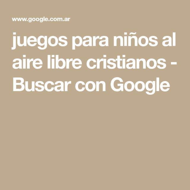 Juegos Para Ninos Al Aire Libre Cristianos Buscar Con Google