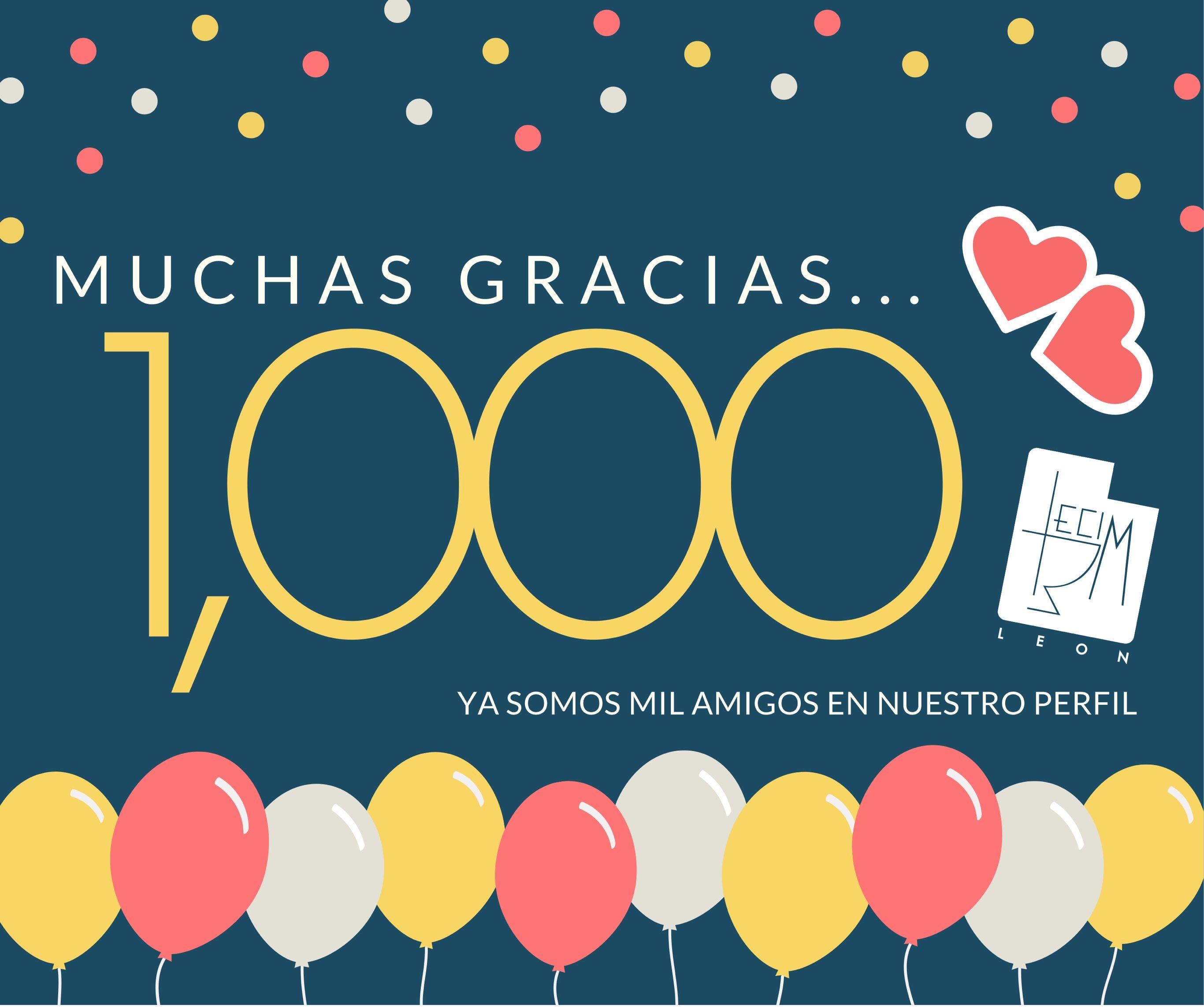 Gracias a ti... ¡Ya somos 1,000 amigos en nuestro perfil! y estamos muy contentos y queremos ser muchos más. Les mandamos a todos un fuerte abrazo, 1,000 GRACIAS!!! y que pases un bonito fin de semana en familia. Síguenos www.facebook.com/EcimLeon