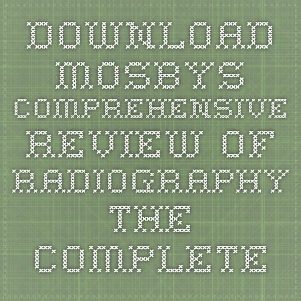 Download mosbys comprehensive review of radiography the complete download mosbys comprehensive review of radiography the complete study guide and career planner 6e mosbys complete malvernweather Choice Image