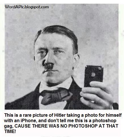 Pics With Words: Hitler Had an iPhone!