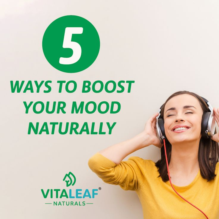 Anxiety Is Taking Toll On Teens Their >> 5 Ways To Boost Your Mood Naturally Vitaleaf Articles Going To