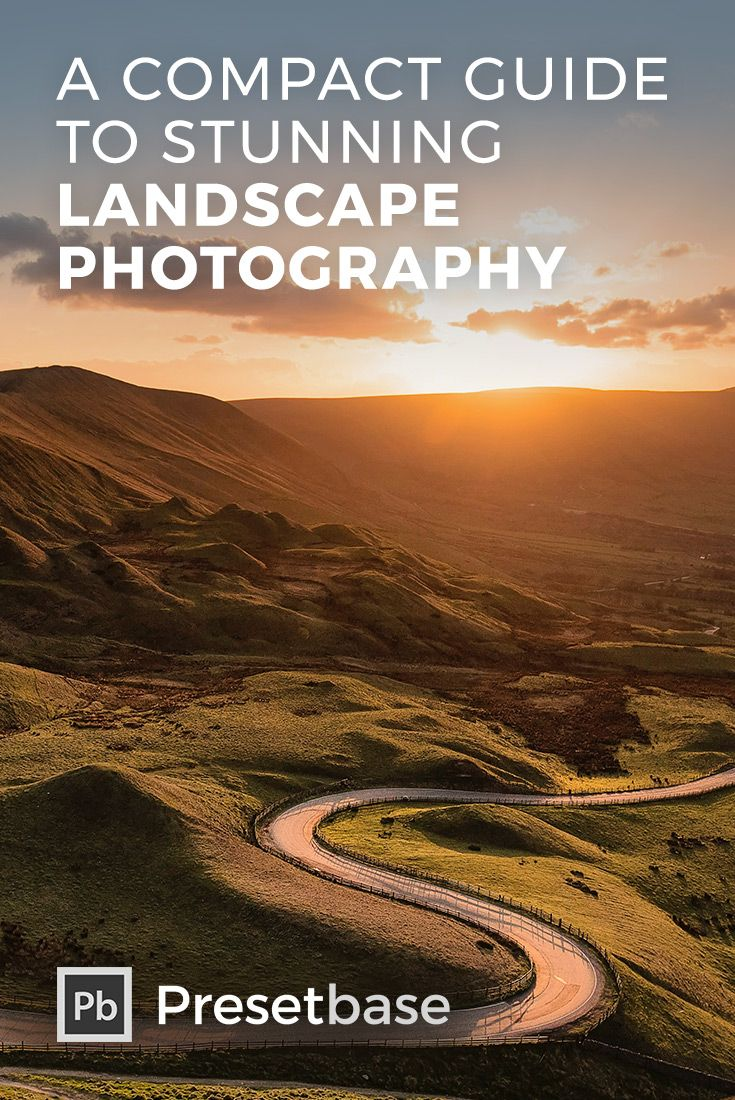 A Compact Guide To Stunning Landscape Photography Landscape Photography Nature Landscape Photography Tips Landscape Photography