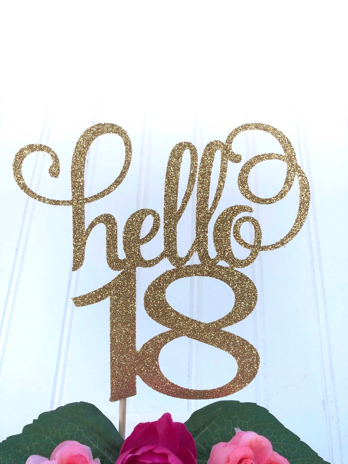 Excited To Share This Item From My Etsy Shop Glitter Hello 18 Birthday Age Cake Topper 18th 18th Birthday Cards 18th Birthday 18th Birthday Ideas For Girls