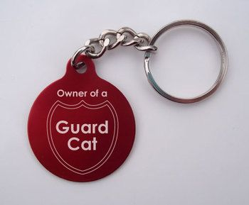 """Laser-Etched """"""""""""""""Owner of a Guard Cat"""""""""""""""" Key Chain"""