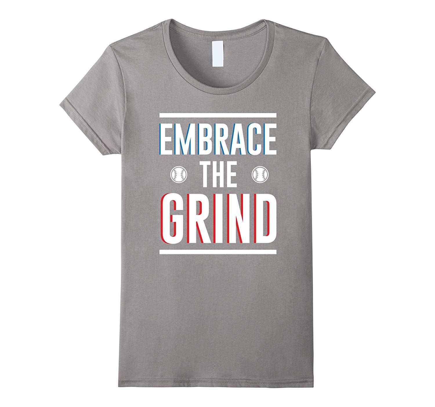 Embrace The Grind Baseball T Shirt In 2020 Baseball Tshirts T Shirt Shirts