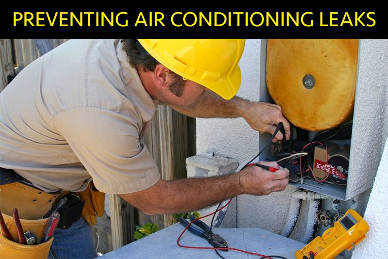 Preventing Air Conditioning Leaks In The First Place With Images