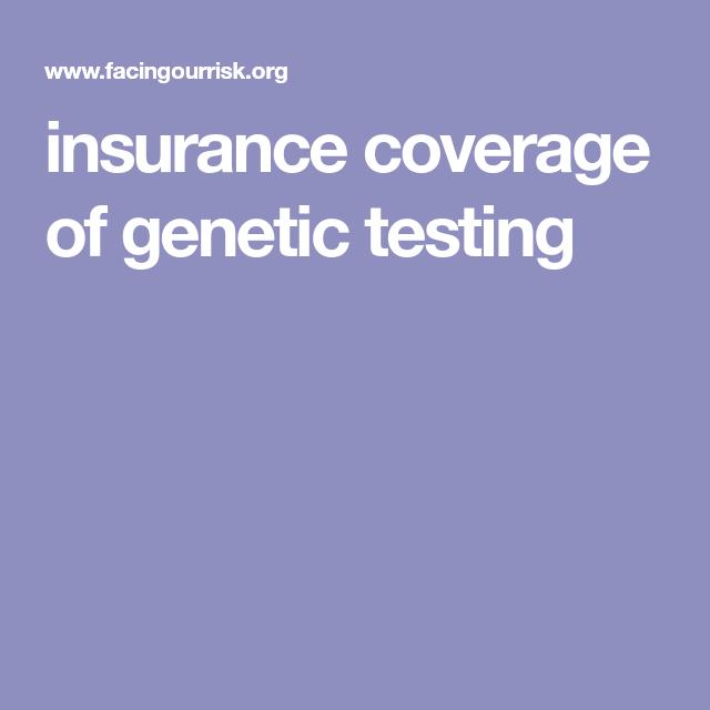 insurance coverage of genetic testing   Genetic testing ...