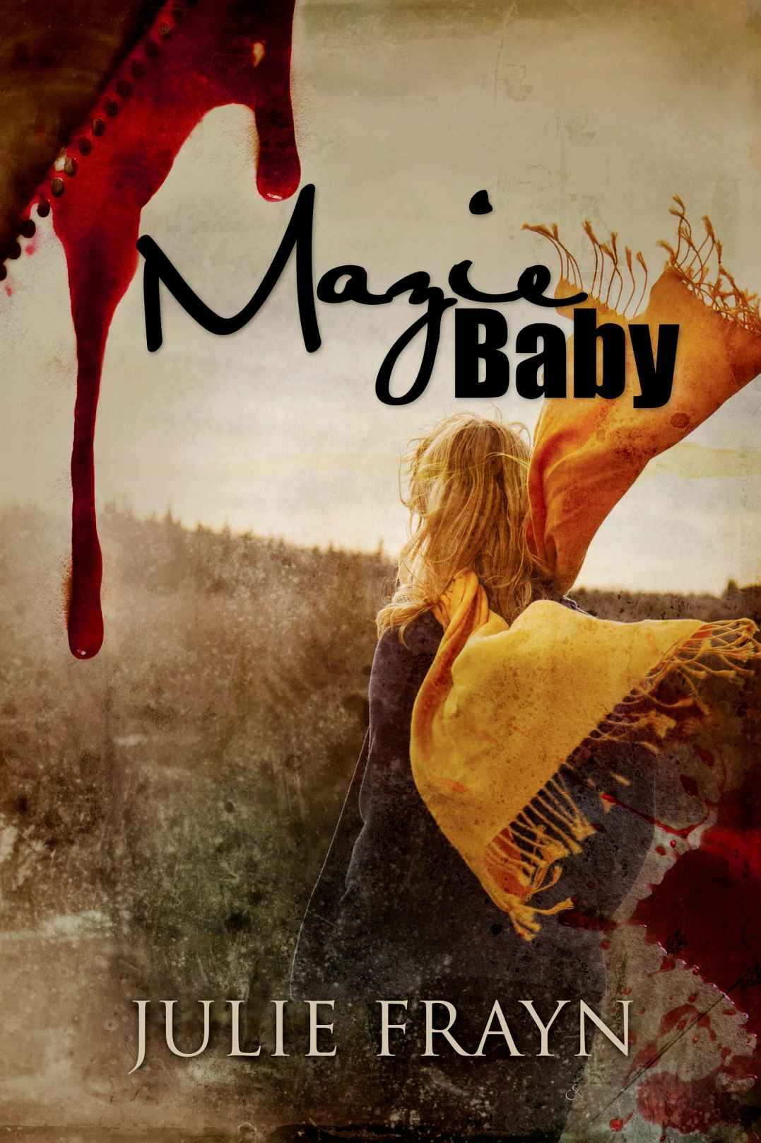 Mazie Baby, by Julie Frayn. An easy read, shared by my mom. Interesting to read about the Canadian locations in the book. Graphic, too.
