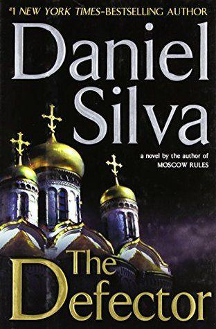 The Defector Gabriel Allon 9 Daniel Silva Daniel Silva Books Spy Novels